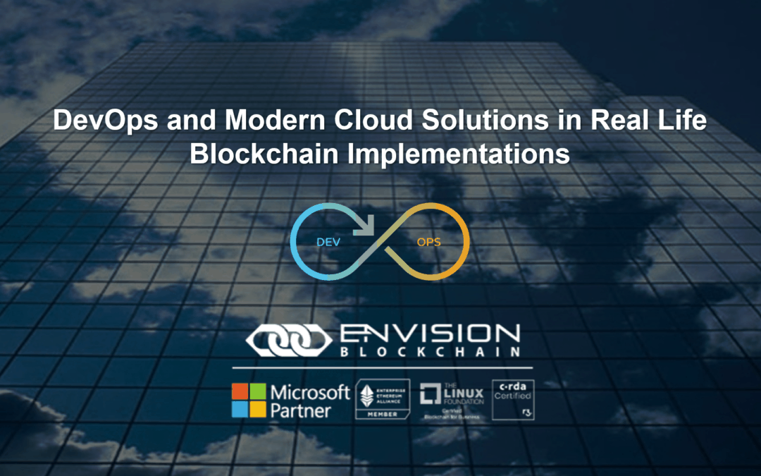 DevOps and Modern Cloud Solutions in Real Life Blockchain Implementations