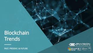 Blockchain Trends – Past, Present, & Future