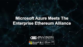 Microsoft Azure Meets the Enterprise Ethereum Alliance